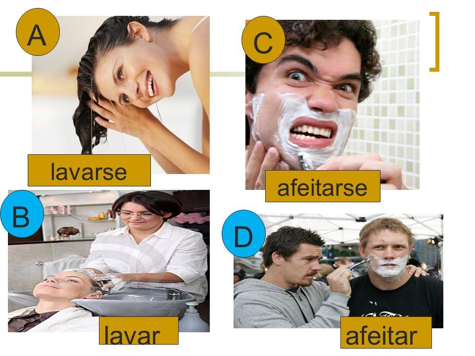 A B C D lavarse afeitarse afeitarlavar