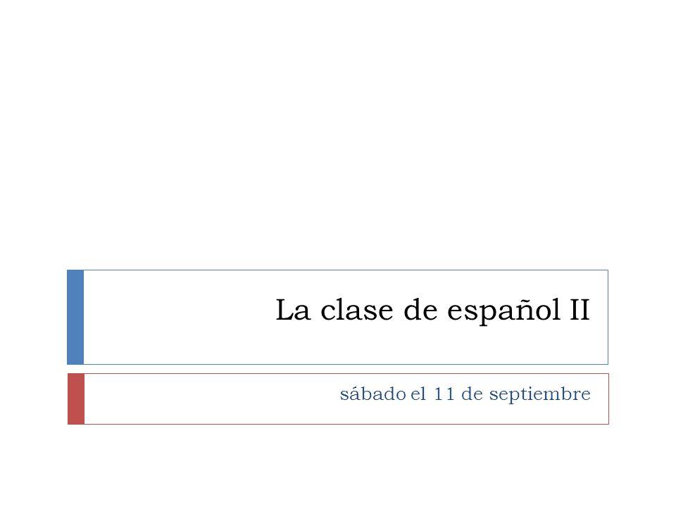 La clase de español II sábado el 11 de septiembre