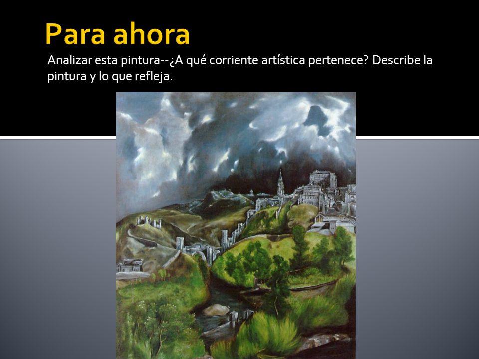 Analizar esta pintura--¿A qué corriente artística pertenece? Describe la pintura y lo que refleja.