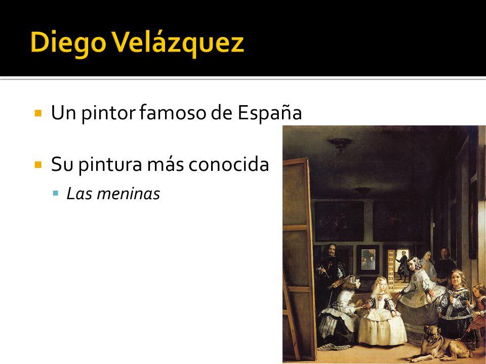 Un pintor famoso de España Su pintura más conocida Las meninas