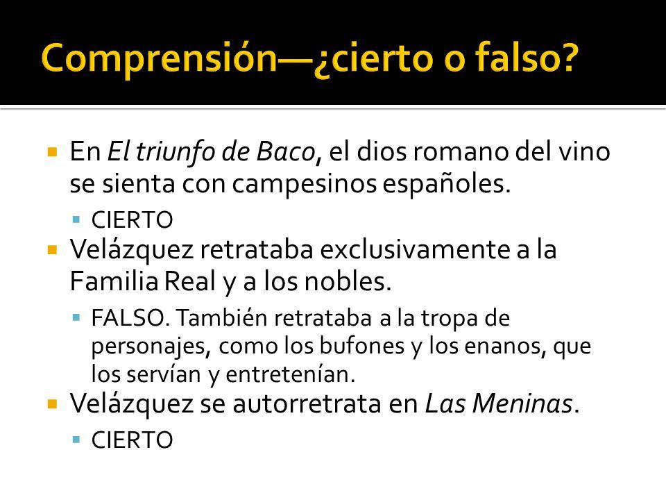 En El triunfo de Baco, el dios romano del vino se sienta con campesinos españoles. CIERTO Velázquez retrataba exclusivamente a la Familia Real y a los