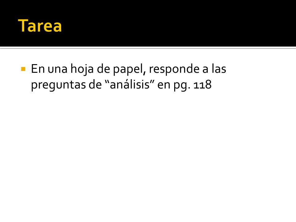 En una hoja de papel, responde a las preguntas de análisis en pg. 118