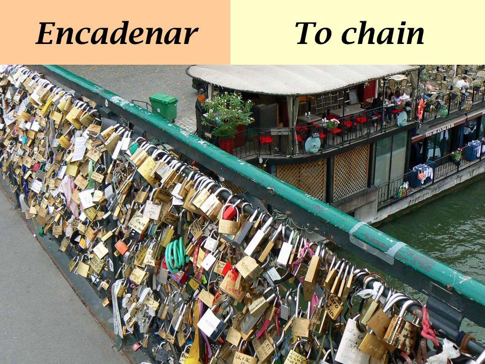 EncadenarTo chain