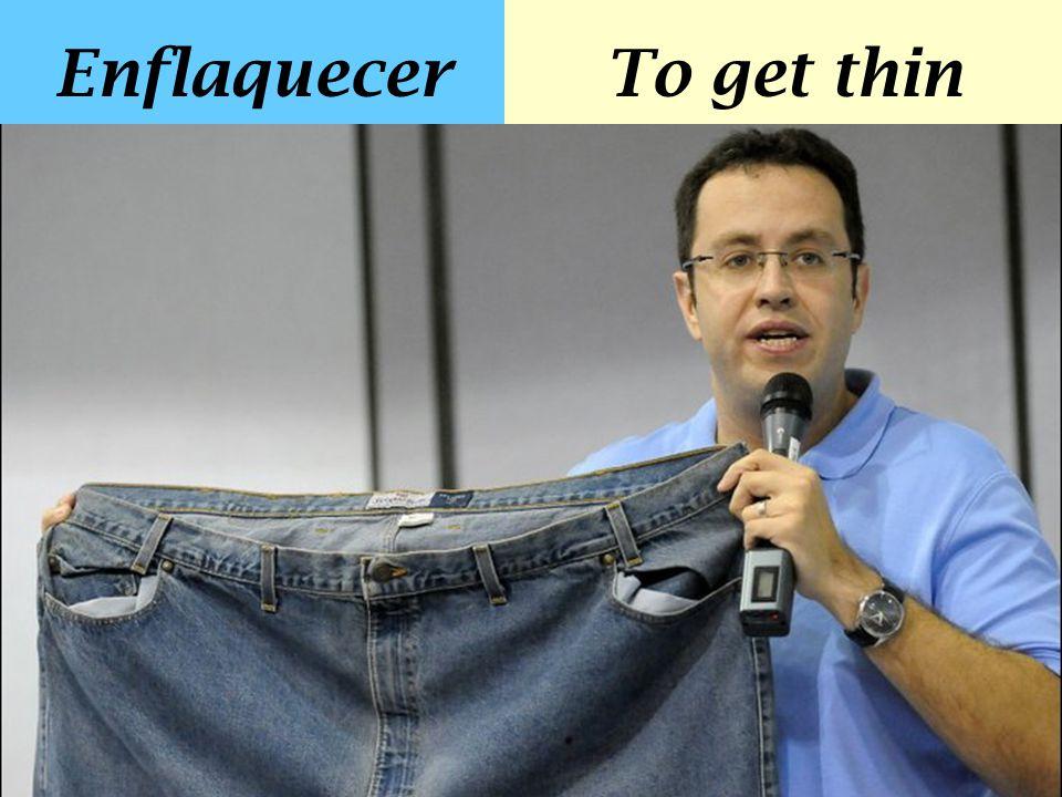 EnflaquecerTo get thin