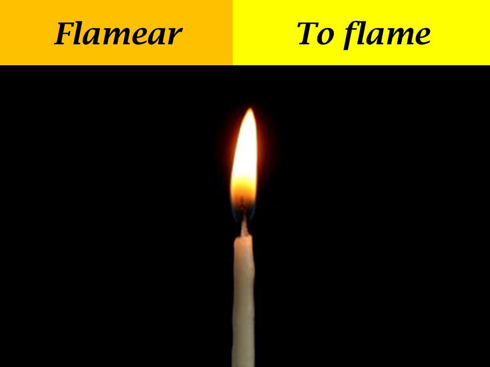 FlamearTo flame