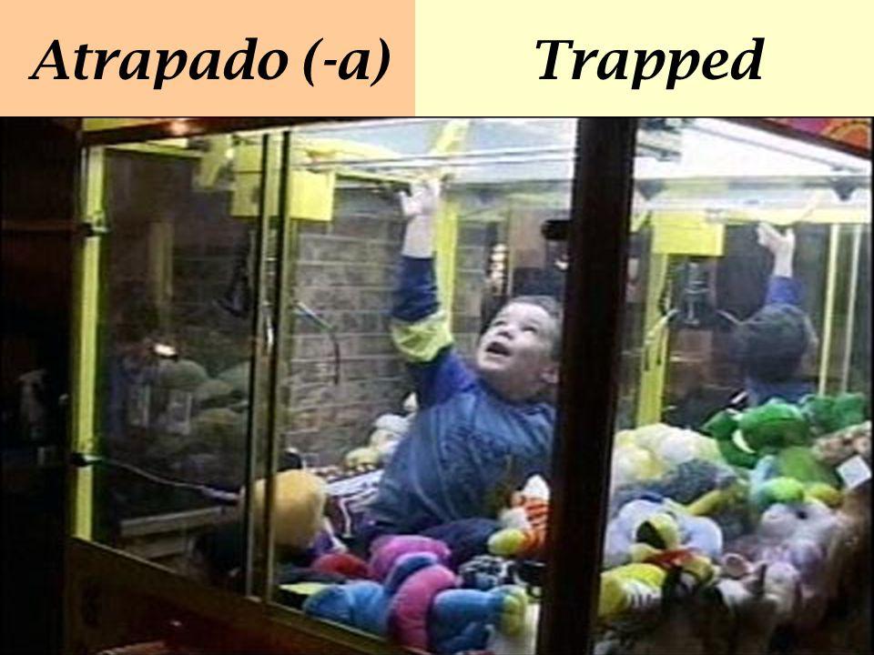 Atrapado (-a)Trapped