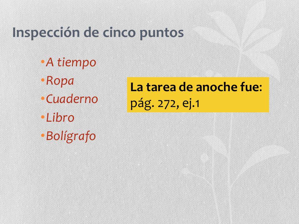 Inspección de cinco puntos A tiempo Ropa Cuaderno Libro Bolígrafo La tarea de anoche fue: pág.