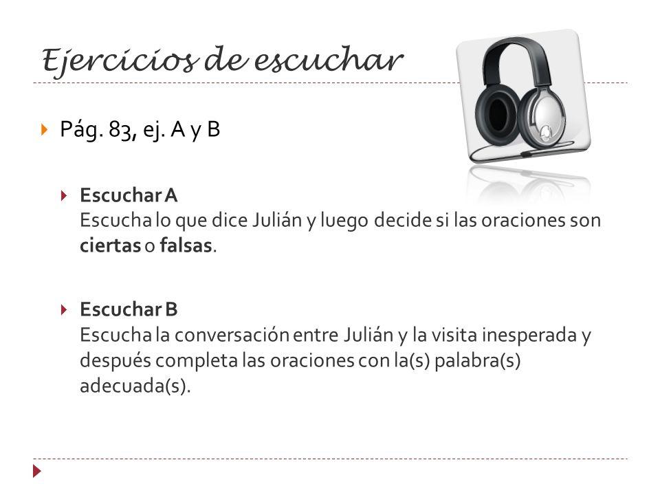 Objetivos de hoy Aprender vocabulario de Lección 3: La vida diaria Completar ejercicios de Escuchar (pág.