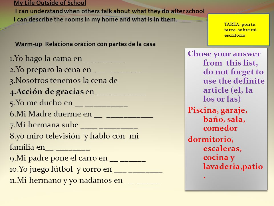 Chose your answer from this list, do not forget to use the definite article (el, la los or las) Piscina, garaje, baño, sala, comedor dormitorio, escal