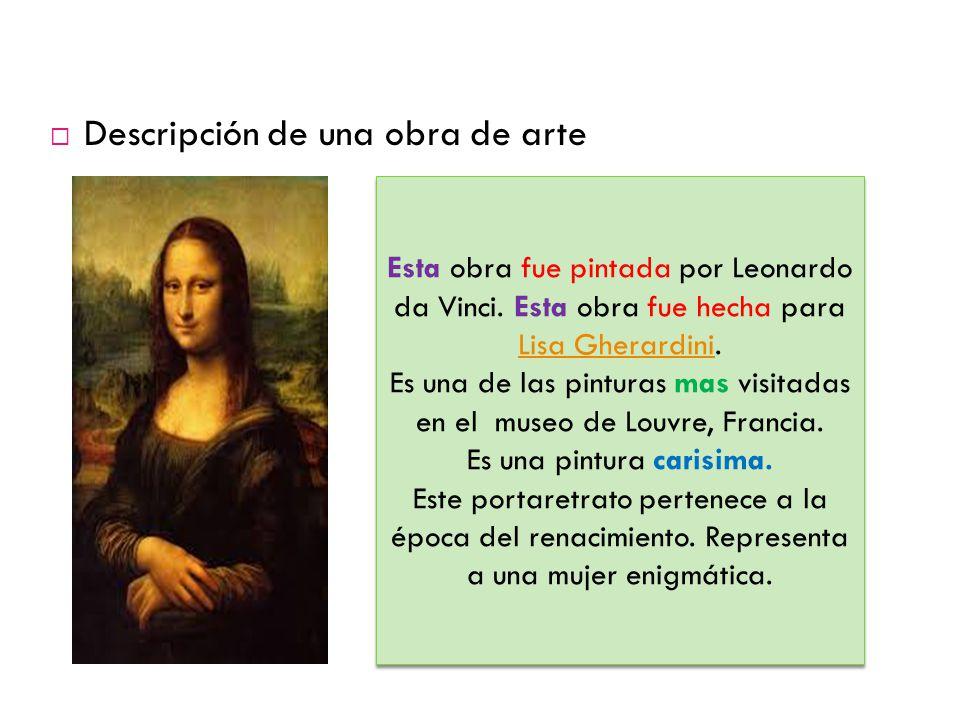 Descripción de una obra de arte Esta obra fue pintada por Leonardo da Vinci.