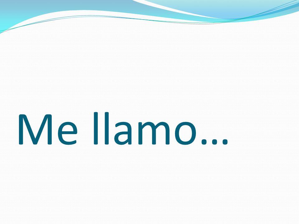 Me llamo…