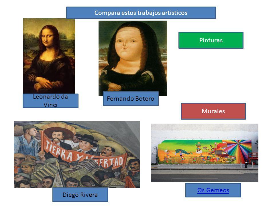Os Gemeos Diego Rivera Fernando Botero Leonardo da Vinci Murales Pinturas Compara estos trabajos artísticos