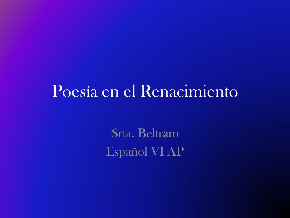Poesía en el Renacimiento Srta. Beltram Español VI AP