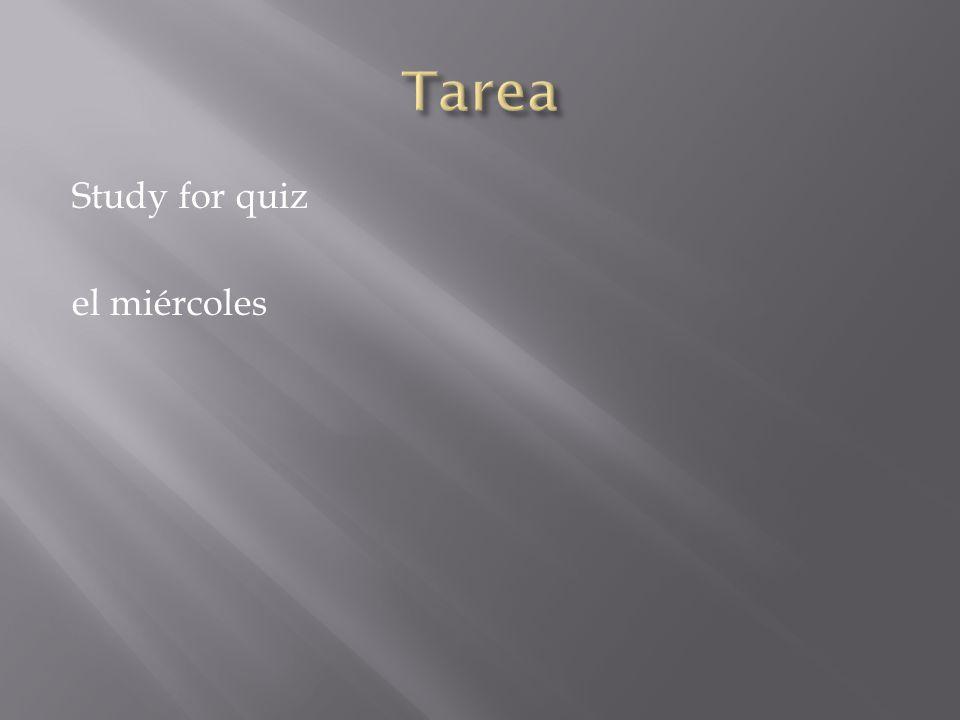 Study for quiz el miércoles