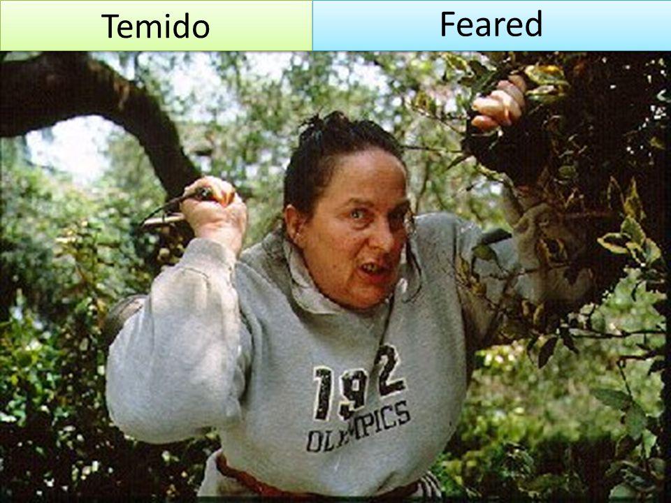 Temido Feared
