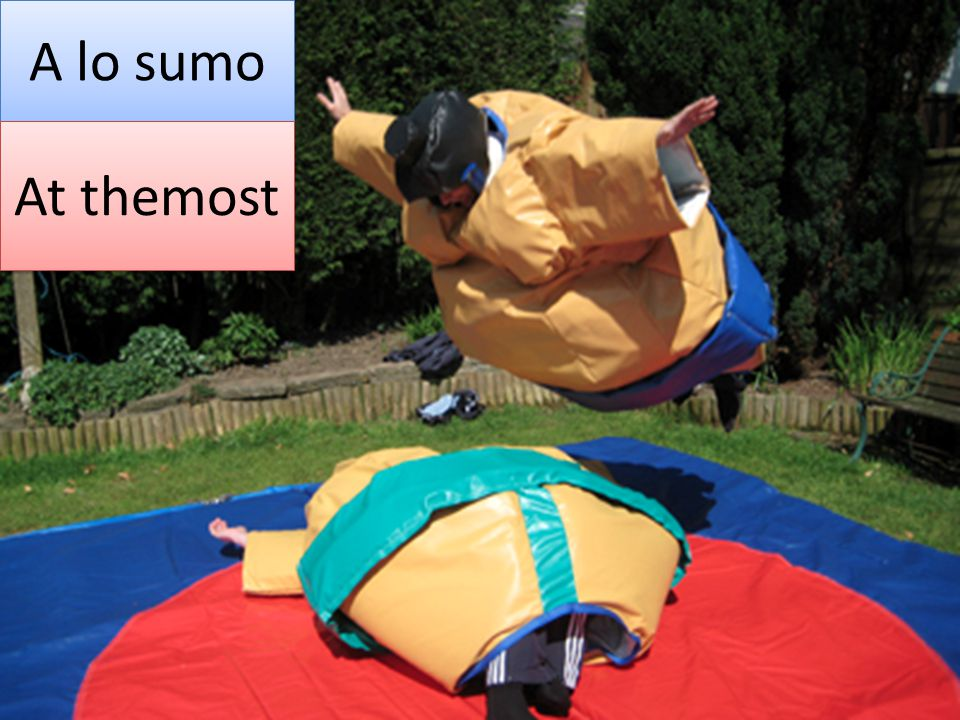 A lo sumo At themost