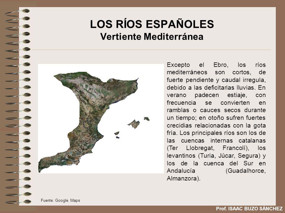 LOS RÍOS ESPAÑOLES Vertiente Mediterránea Excepto el Ebro, los ríos mediterráneos son cortos, de fuerte pendiente y caudal irregula, debido a las deficitarias lluvias.