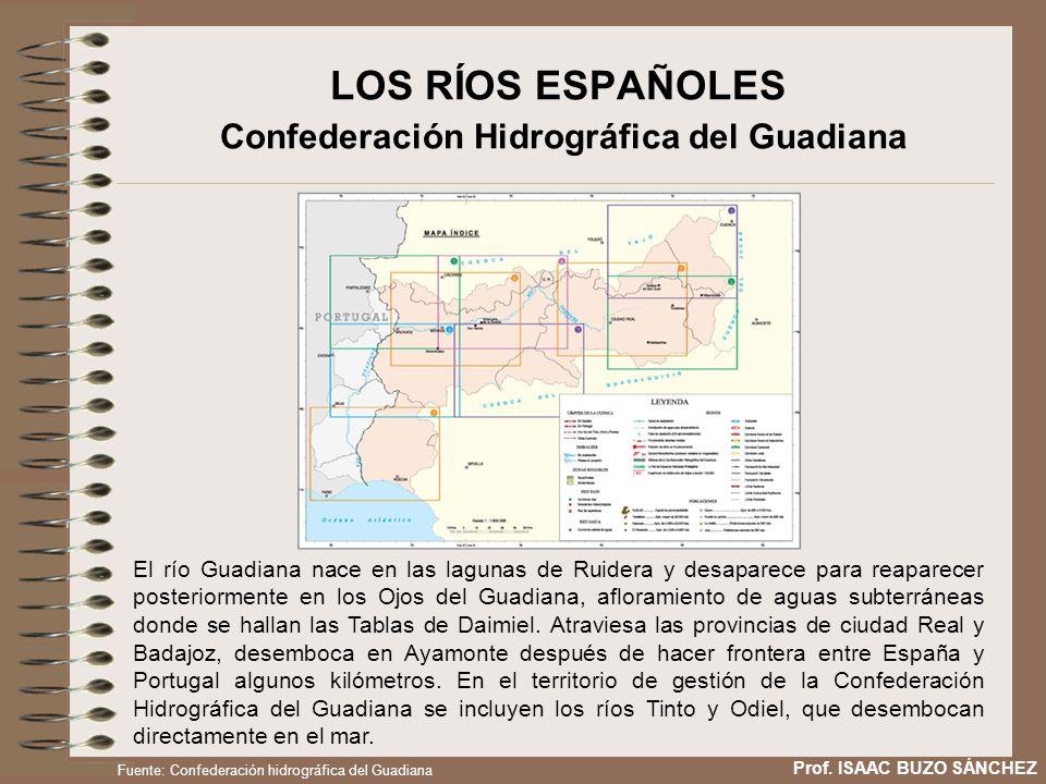 LOS RÍOS ESPAÑOLES Confederación Hidrográfica del Guadiana El río Guadiana nace en las lagunas de Ruidera y desaparece para reaparecer posteriormente en los Ojos del Guadiana, afloramiento de aguas subterráneas donde se hallan las Tablas de Daimiel.