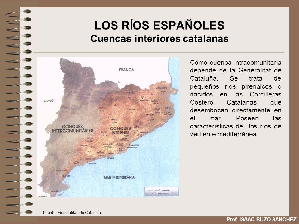LOS RÍOS ESPAÑOLES Cuencas interiores catalanas Como cuenca intracomunitaria depende de la Generalitat de Cataluña. Se trata de pequeños ríos pirenaic