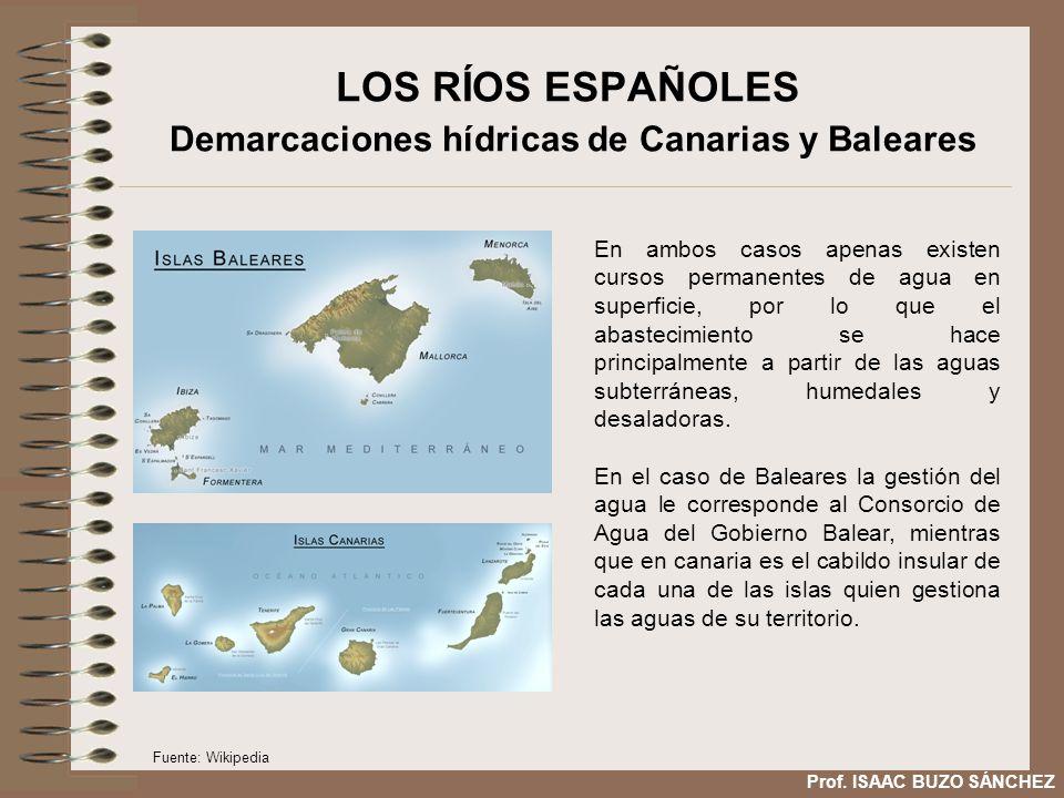 LOS RÍOS ESPAÑOLES Demarcaciones hídricas de Canarias y Baleares En ambos casos apenas existen cursos permanentes de agua en superficie, por lo que el abastecimiento se hace principalmente a partir de las aguas subterráneas, humedales y desaladoras.