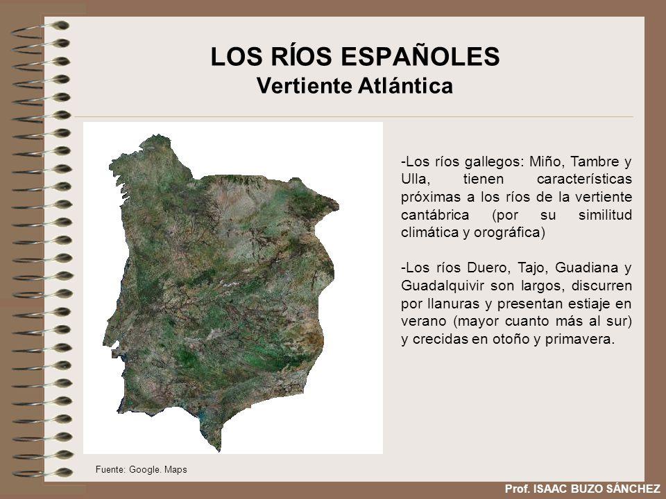 LOS RÍOS ESPAÑOLES Vertiente Atlántica -Los ríos gallegos: Miño, Tambre y Ulla, tienen características próximas a los ríos de la vertiente cantábrica (por su similitud climática y orográfica) -Los ríos Duero, Tajo, Guadiana y Guadalquivir son largos, discurren por llanuras y presentan estiaje en verano (mayor cuanto más al sur) y crecidas en otoño y primavera.