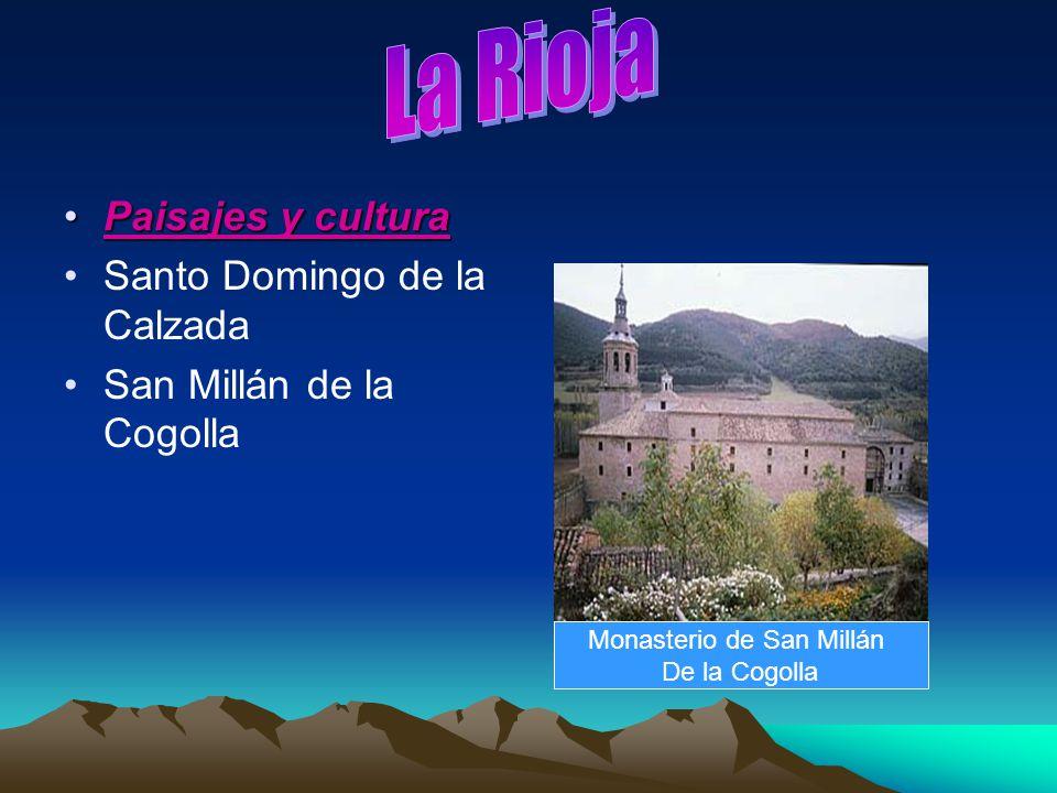 Paisajes y culturaPaisajes y cultura Santo Domingo de la Calzada San Millán de la Cogolla Monasterio de San Millán De la Cogolla