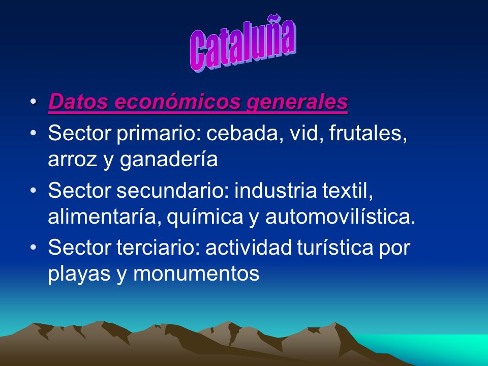 Datos económicos generalesDatos económicos generales Sector primario: cebada, vid, frutales, arroz y ganadería Sector secundario: industria textil, al