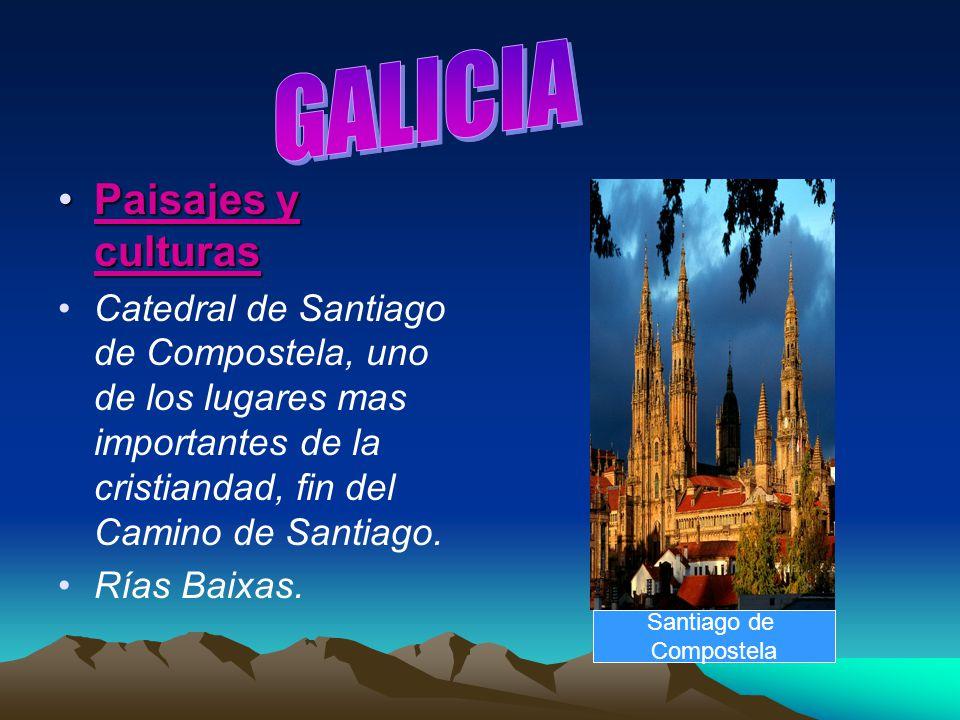 Paisajes y culturasPaisajes y culturas Catedral de Santiago de Compostela, uno de los lugares mas importantes de la cristiandad, fin del Camino de San