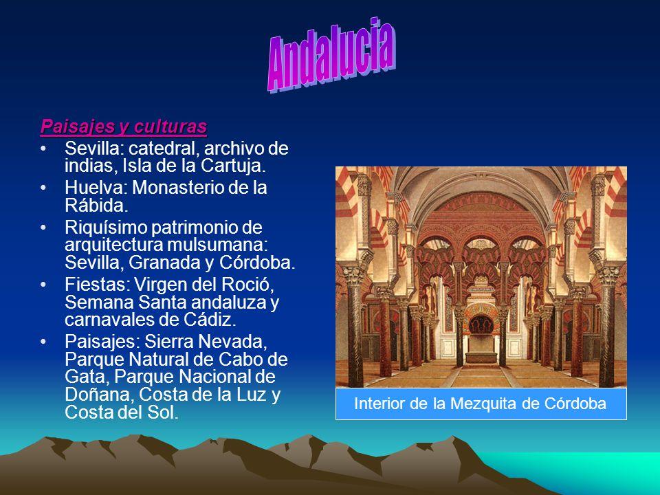 Paisajes y culturas Sevilla: catedral, archivo de indias, Isla de la Cartuja. Huelva: Monasterio de la Rábida. Riquísimo patrimonio de arquitectura mu