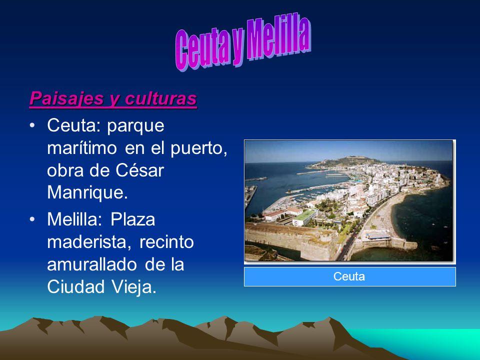Paisajes y culturas Ceuta: parque marítimo en el puerto, obra de César Manrique. Melilla: Plaza maderista, recinto amurallado de la Ciudad Vieja. Ceut