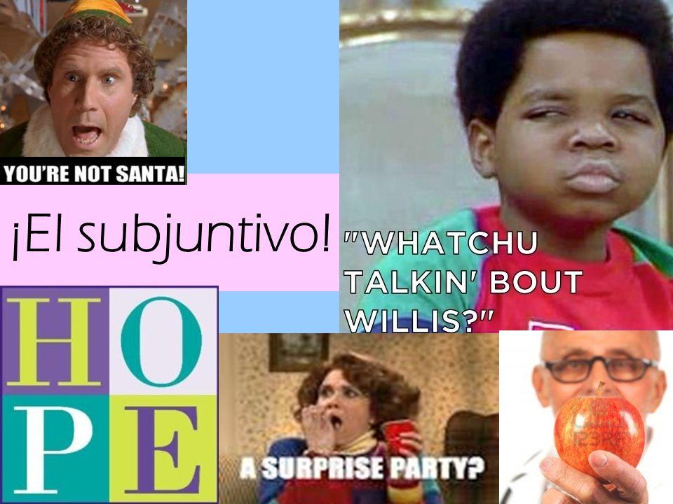 ¡El subjuntivo!