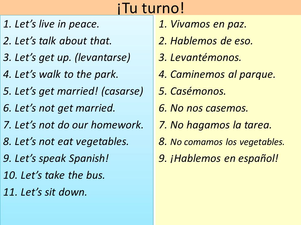 ¡Tu turno.1. Lets live in peace. 2. Lets talk about that.