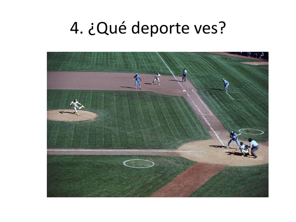 4. ¿Qué deporte ves