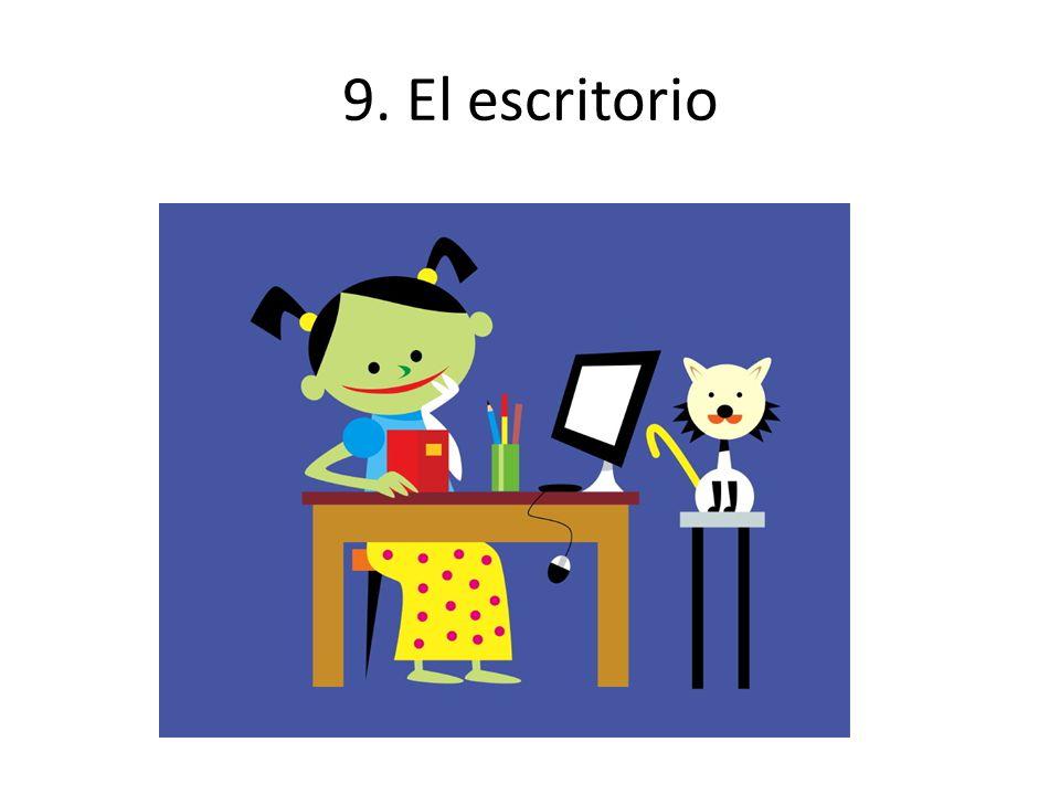9. El escritorio