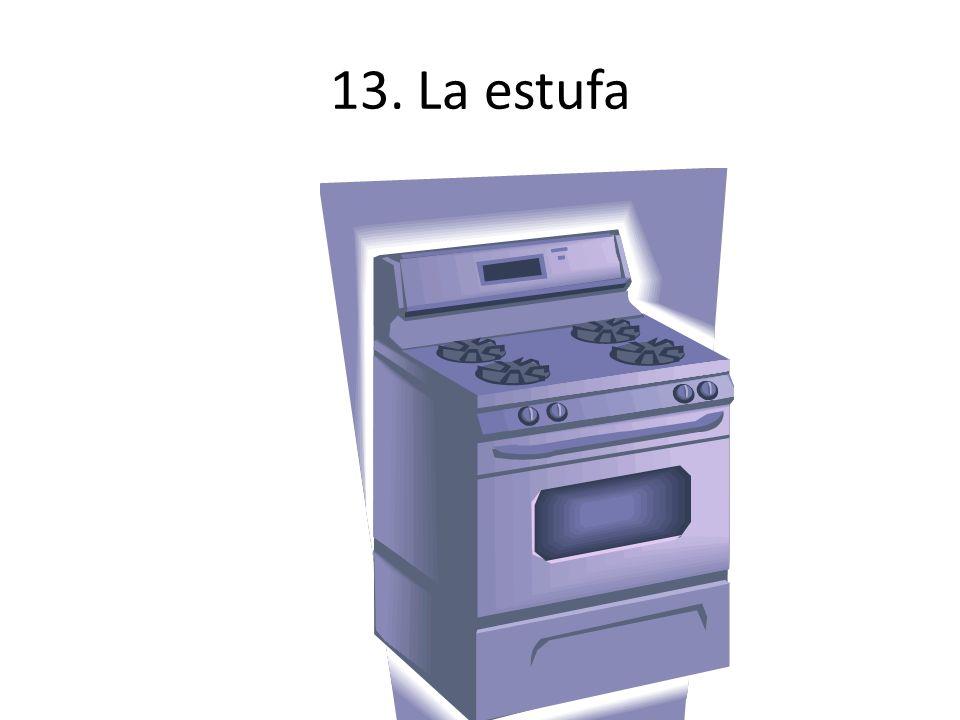 13. La estufa
