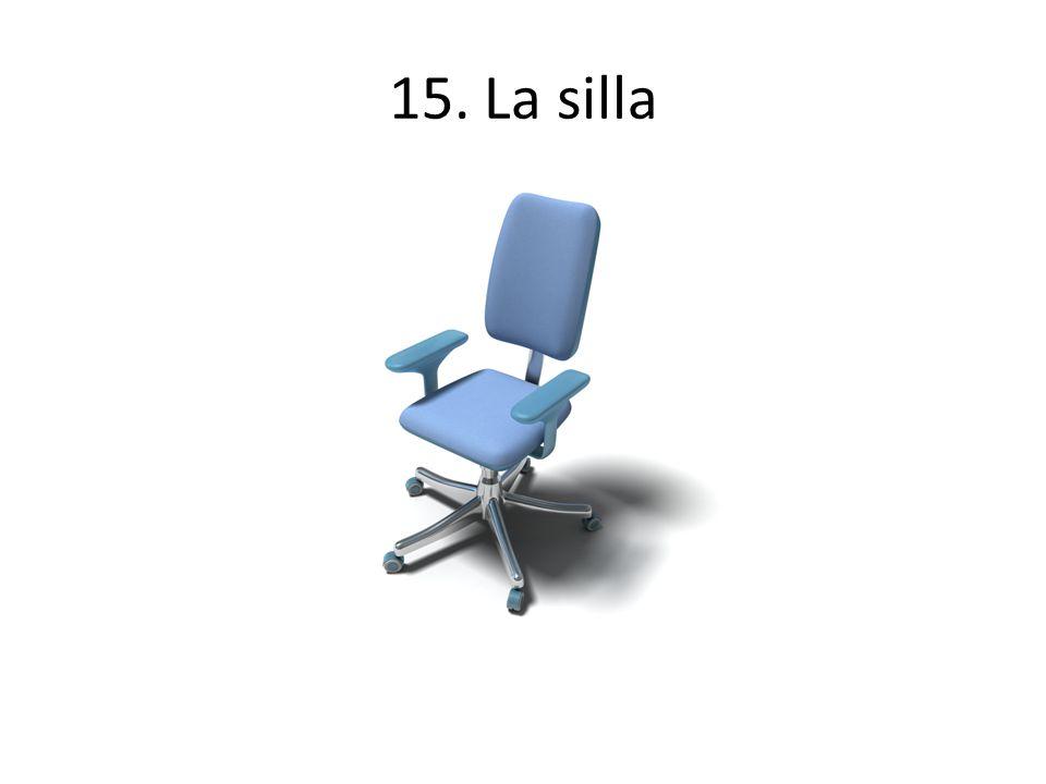 15. La silla