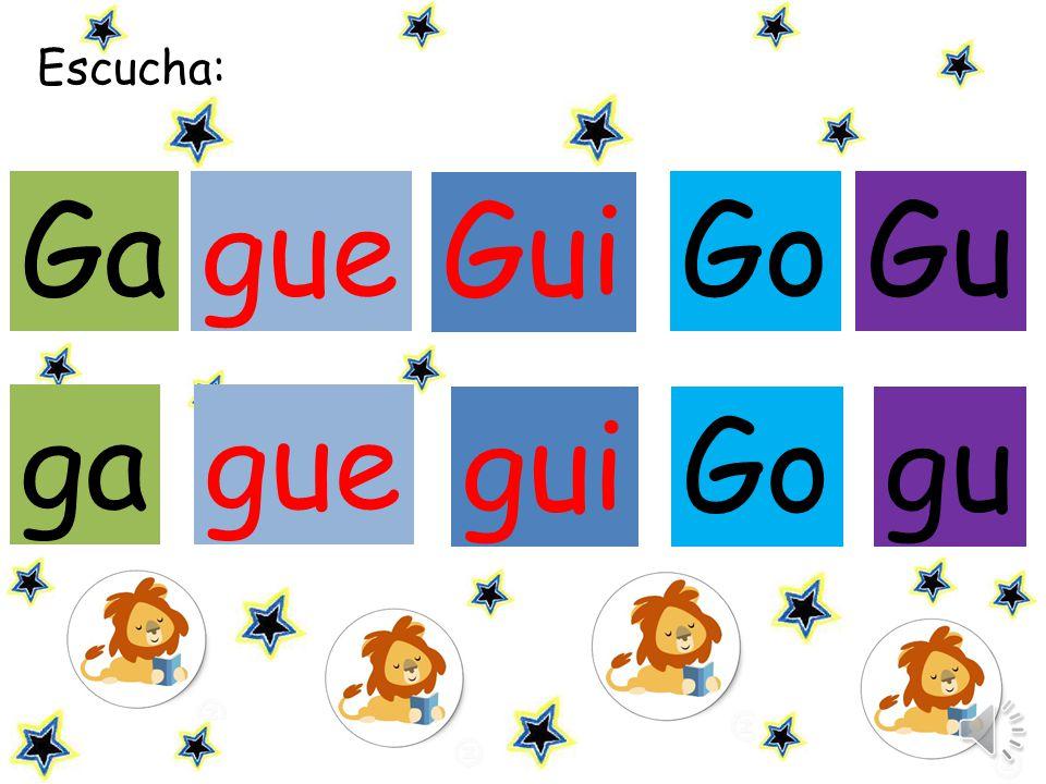 Escucha la sílaba y haz click sobre ella: GueGui Gu gue gui go gu ga GaGo