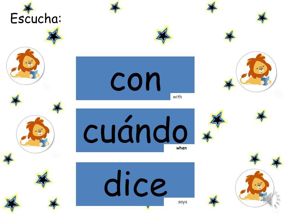Escucha la palabra y haz click sobre ella: con cuándo with when dice says