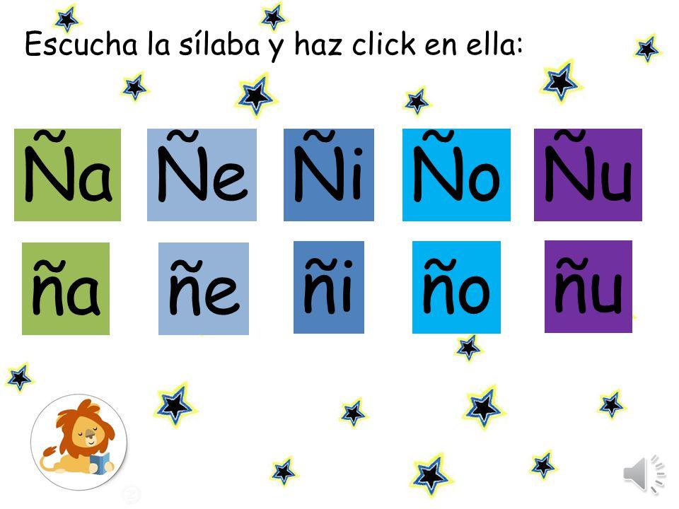 Escucha las sílabas y repite: Ña Ñe Ñi Ñu Ño ña ñe ñi ñu ño