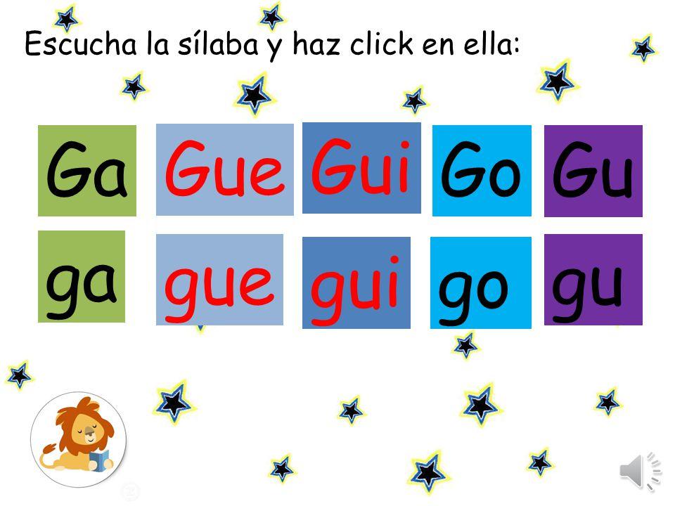 Escucha las sílabas y repite: Ga Gue Gui Gu Go ga gue gui gu go