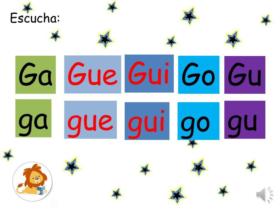 Escucha la sílaba y haz click en ella: Ga Gue Gui Gu Go ga gue gui gu go