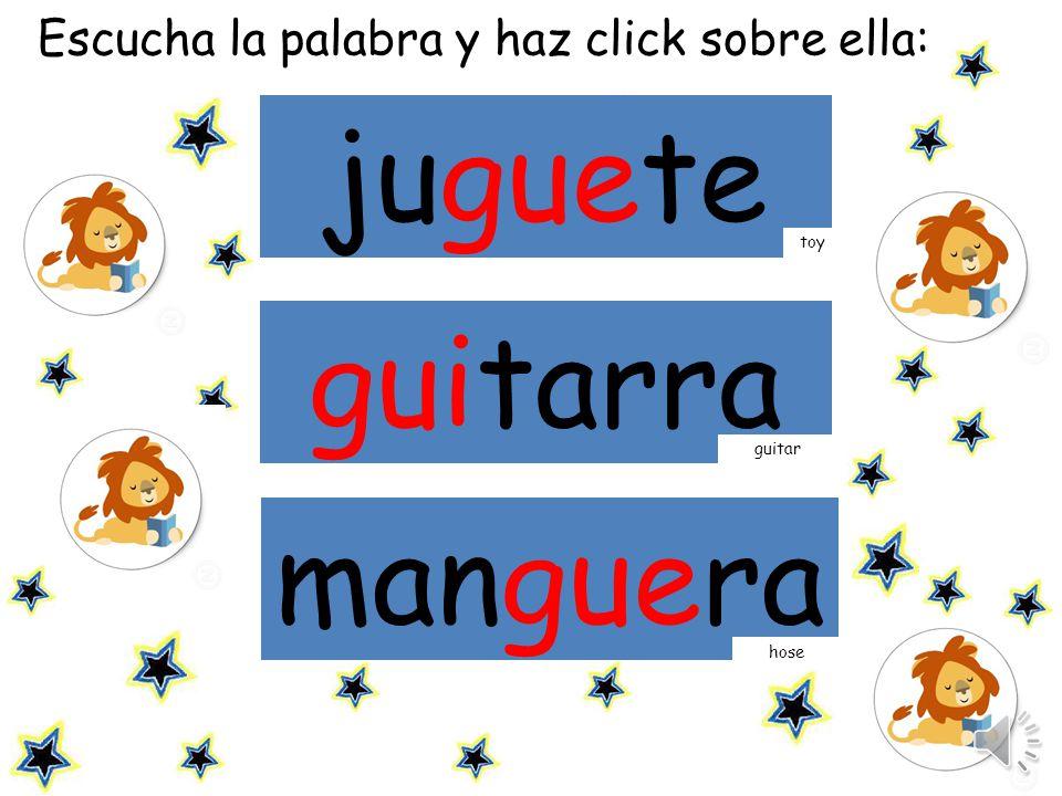 Escucha las palabras y repite: juguete guitarra toy manguera guitar hose