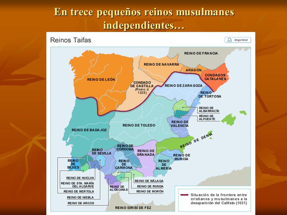En trece pequeños reinos musulmanes independientes…
