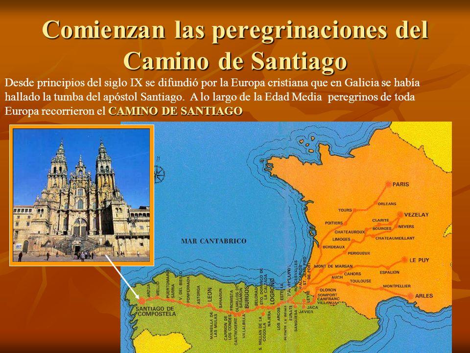Comienzan las peregrinaciones del Camino de Santiago CAMINO DE SANTIAGO Desde principios del siglo IX se difundió por la Europa cristiana que en Galic