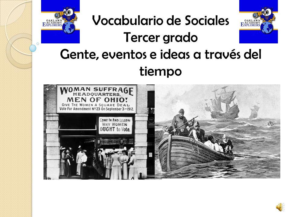 Vocabulario de Sociales Tercer grado Gente, eventos e ideas a través del tiempo