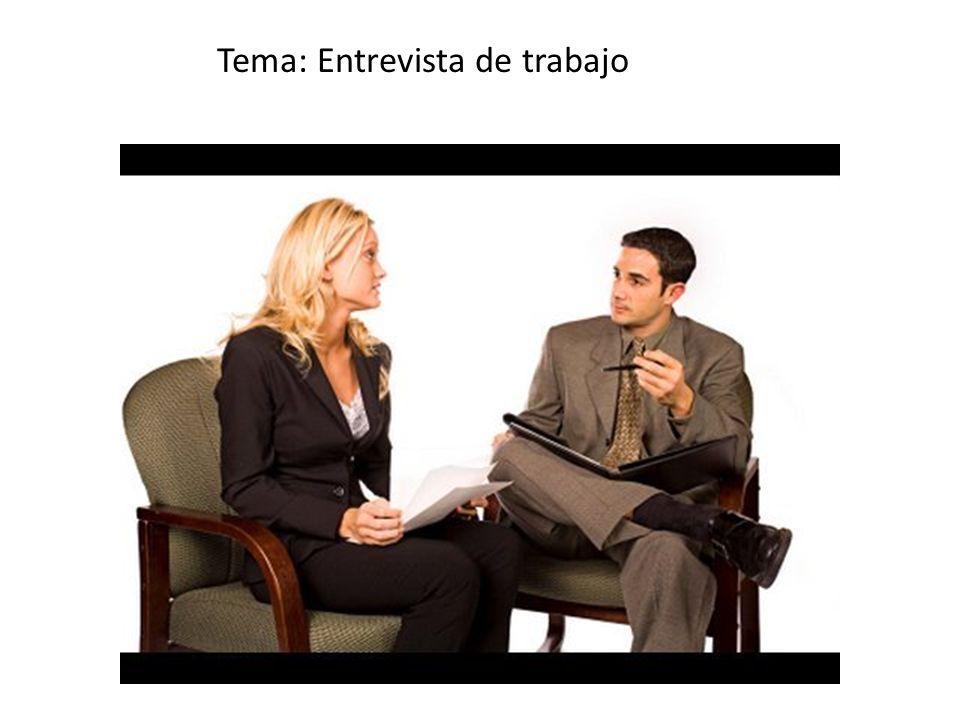 Tema: Entrevista de trabajo