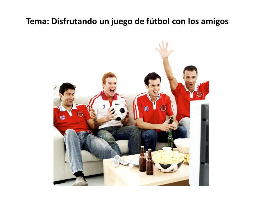 Tema: Disfrutando un juego de fútbol con los amigos