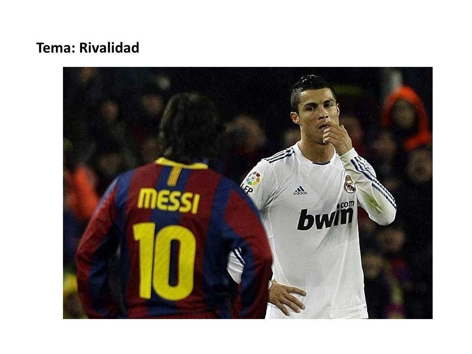 Tema: Rivalidad