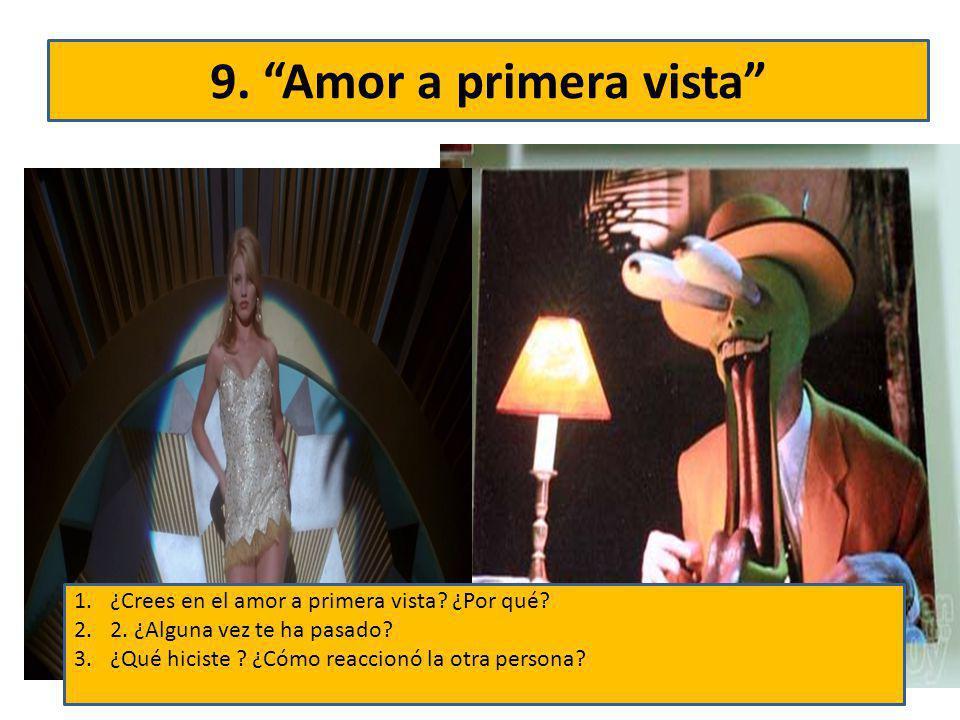 9.Amor a primera vista 1.¿Crees en el amor a primera vista.