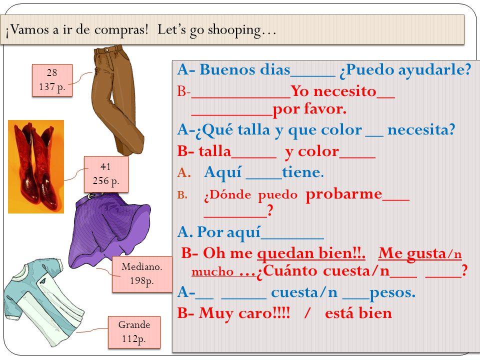 Revisamos la Tarea 4. Escribe el significado en inglés en tu cuaderno de español. 5. Organiza la conversación: a. yo los quiero en talla mediana. b. B